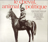 Le cheval , animal politique